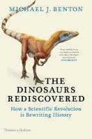 Dinosaurs Rediscovered: How a Scientific Revolution is Rewriting History