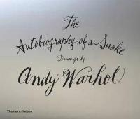 Autobiography of a Snake: Drawings by Andy Warhol: Drawings by Andy Warhol