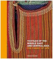 Textiles of the Middle East and Central Asia: The Fabric of Life