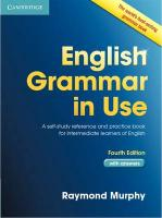 English Grammar in Use with Answers: A Self-study Reference and Practice Book for Intermediate Students of English 4th edition