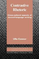 Cambridge Applied Linguistics: Cross-Cultural Aspects of Second Language Writing, Contrastive Rhetoric: Cross-Cultural Aspects of Second Language Writing