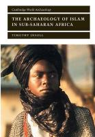 Cambridge World Archaeology illustrated edition, The Archaeology of Islam in Sub-Saharan Africa