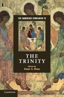 Cambridge Companion to the Trinity, The Cambridge Companion to the Trinity