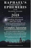Raphael's Astrological Ephemeris: Of the Planets and Places for 2015