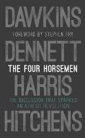 Four Horsemen: The Discussion that Sparked an Atheist Revolution  Foreword by Stephen Fry