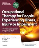 Occupational Therapy for People Experiencing Illness, Injury or Impairment: Promoting occupation and participation 7th Revised edition