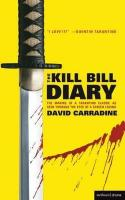 Kill Bill Diary: The Making of a Tarantino Classic as Seen Through the Eyes of a Screen Legend