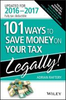 101 Ways To Save Money On Your Tax - Legally 2016-2017 6th Revised edition