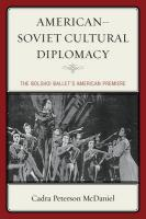 American-Soviet Cultural Diplomacy: The Bolshoi Ballet's American Premiere