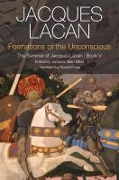 Formations of the Unconscious: The Seminar of Jacques Lacan, Book V, Book 5