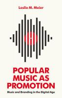 Popular Music as Promotion - Music and Branding in the Digital Age: Music and Branding in the Digital Age