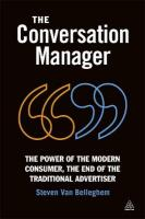The Conversation Manager: The Power of the Modern Consumer, the End of the Traditional Advertiser