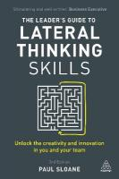 Leader's Guide to Lateral Thinking Skills: Unlock the Creativity and Innovation in You and Your Team 3rd Revised edition