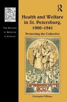 Health and Welfare in St. Petersburg, 1900-1941: Protecting the Collective