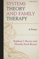 Systems Theory and Family Therapy: A Primer 3rd Edition