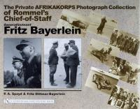 Private Afrikakorps Photograph Collection of Rommel's Chief-of-Staff   Generalleutnant Fritz Bayerlein
