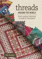 Threads Around the World: From Arabian Weaving to Batik in Zimbabwe