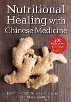 Nutritional Healing with Chinese Medicine: plus 200 Recipes for Optimal Health