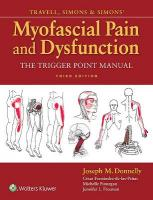 Travell, Simons & Simons' Myofascial Pain and Dysfunction: The Trigger Point Manual 3rd edition