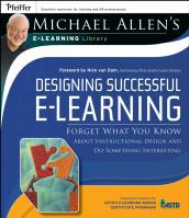 Designing Successful e-Learning: Forget What You Know About Instructional Design and Do Something Interesting   Michael Allen's Online Learning Library illustrated edition, Designing Successful E-Learning - Forget What You Know About Instructional   Design and Do Something Interesting