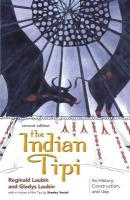 Indian Tipi: Its History, Construction and Use New ed of 2 Revised ed