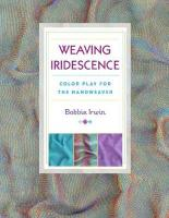 Weaving Iridescence: Color Play for the Handweaver