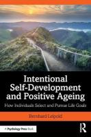 Intentional Self-Development and Positive Ageing: How Individuals Select and Pursue Life Goals