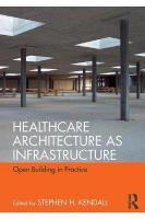 Healthcare Architecture as Infrastructure: Open Building in Practice