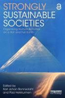 Strongly Sustainable Societies: Organising Human Activities on a Hot and Full Earth