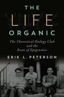 Life Organic: The Theoretical Biology Club and the Roots of Epigenetics