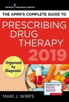 APRN's Complete Guide to Prescribing Drug Therapy 2019 2019 ed.