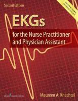 EKGs for the Nurse Practitioner and Physician Assistant 2nd Revised edition