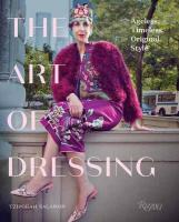 Art of Dressing: Ageless, Timeless, Original Style
