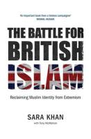 Battle for British Islam: Reclaiming Muslim Identity from Extremism 2016