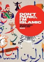 Don't Panic, I'm Islamic: How to Stop Worrying and Learn to Love the Alien Next Door