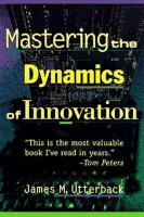 Mastering the Dynamics of Innovation: How Companies Can Seize Opportunities in the Face of Techno... 2nd Revised edition
