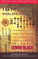IBM and the Holocaust: The Strategic Alliance Between Nazi Germany and America's Most Powerful   Corporation Expanded edition