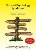 Gut and Psychology Syndrome: Natural Treatment for Autism, Dyspraxia, A.D.D., Dyslexia, A.D.H.D.,   Depression, Schizophrenia, 2nd Edition 2nd Revised edition