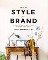How to Style Your Brand: Everything You Need to Know to Create a Distinctive Brand Identity