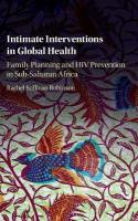 Intimate Interventions in Global Health: Family Planning and HIV Prevention in Sub-Saharan Africa