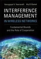 Interference Management in Wireless Networks: Fundamental Bounds and the Role of Cooperation