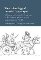 Archaeology of Imperial Landscapes: A Comparative Study of Empires in the Ancient Near East and Mediterranean   World