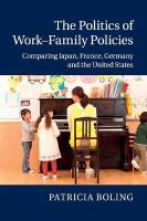 Politics of Work-Family Policies: Comparing Japan, France, Germany and the United States