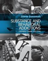 Substance and Behavioral Addictions: Concepts, Causes, and Cures