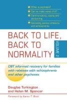 Back to Life, Back to Normality: CBT Informed Recovery for Families with Relatives with Schizophrenia and   Other Psychoses, Volume 2