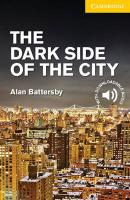 Cambridge English Readers, The Dark Side of the City  Level 2 Elementary/Lower Intermediate