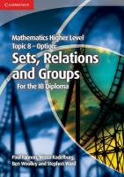 Mathematics Higher Level for the IB Diploma Option Topic 8 Sets, Relations   and Groups, Mathematics Higher Level for the IB Diploma Option Topic 8 Sets, Relations   and Groups