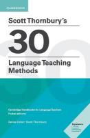 Scott Thornbury's 30 Language Teaching Methods: Cambridge Handbooks for Language Teachers, Scott Thornbury's 30 Language Teaching Methods  : Cambridge Handbooks for   Language Teachers