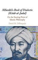 Alfarabi's Book of Dialectic (Kitab al-Jadal): On the Starting Point of Islamic Philosophy