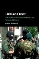 Taxes and Trust: From Coercion to Compliance in Poland, Russia and Ukraine